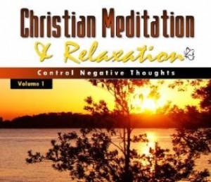 christian meditation control negative thoughts