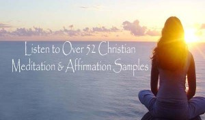 Listen to Christian Meditation Audios