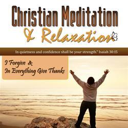 I forgive christian meditation