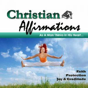 faith, joy, and protection affirmations