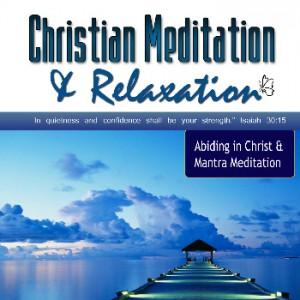 Abide in Christ Meditation Cd