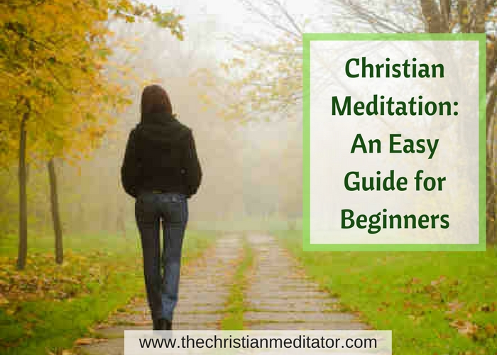 Christian Meditation: An Easy Guide for Beginners