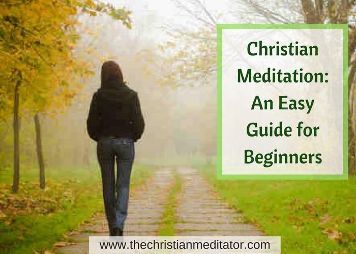Christian Meditation: An Easy Guide for Beginners