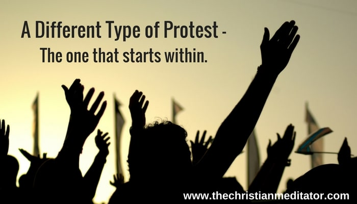 A Different Type of Protest - The One that Starts Within