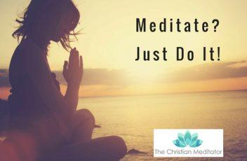 Meditate-Just Do It!
