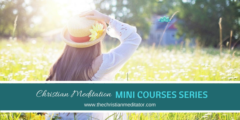 Christian Meditation Mini Course Series